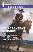Unrepentant Cowboy ebook by Joanna Wayne