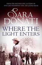 Where the Light Enters ebook by