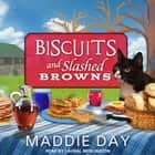 Biscuits and Slashed Browns audiobook by Maddie Day
