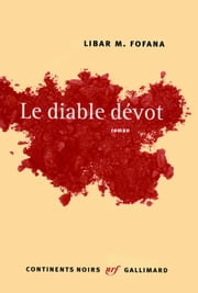 Le diable dévot ebook by Libar M. Fofana