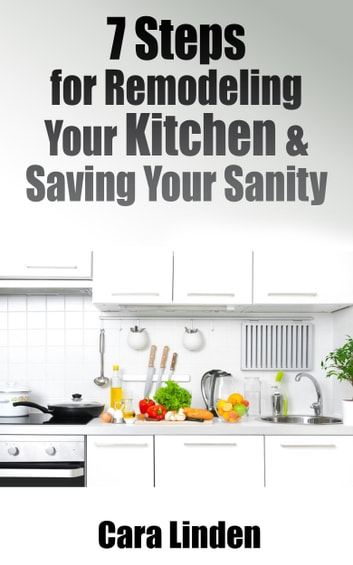48 Steps For Remodeling Your Kitchen And Saving Your Sanity EBook By Fascinating Steps To Remodeling A Kitchen