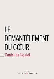Le démantelement du coeur ebook by Kobo.Web.Store.Products.Fields.ContributorFieldViewModel