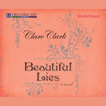 Beautiful Lies audiobook by Clare Clark