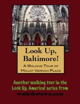 A Walking Tour of Baltimore's Mount Vernon Place ebook by Doug Gelbert