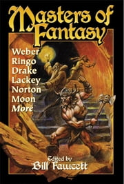 Masters of Fantasy ebook by David Weber,David Drake,Mercedes Lackey,Andre Norton,Elizabeth Moon,Bill Fawcett,Brian Thomsen