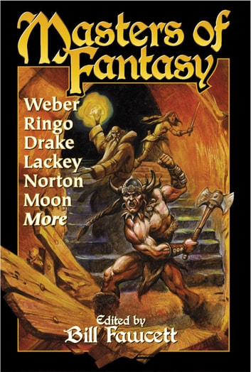 Masters of Fantasy ebook by David Weber,David Drake,Mercedes Lackey,Andre Norton,Elizabeth Moon