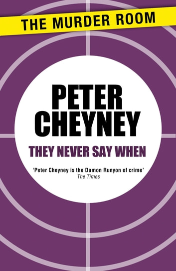 They Never Say When eBook by Peter Cheyney