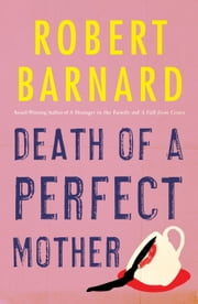 Death of a Perfect Mother ebook by Robert Barnard