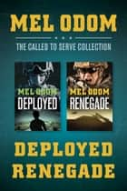 The Called to Serve Collection: Deployed / Renegade ebook by Mel Odom