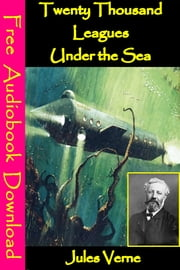 Twenty Thousand Leagues Under the Sea - [ Free Audiobooks Download ] ebook by Jules Verne
