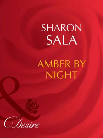 Amber By Night (Mills & Boon Desire) ebook by Sharon Sala