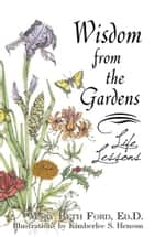 Wisdom From The Gardens ebook by Mary Beth Ford