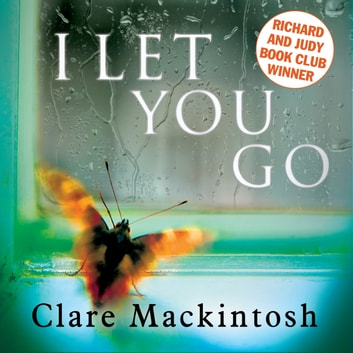 I Let You Go - The Richard & Judy Bestseller audiobook by Clare Mackintosh