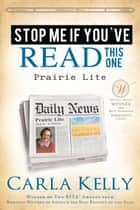 Stop Me If You've Read This One: Prairie Lite ebook by Carla Kelly