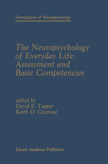 The Neuropsychology of Everyday Life: Assessment and Basic Competencies ebook by