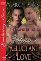 Julian's Reluctant Love ebook by Marcy Jacks