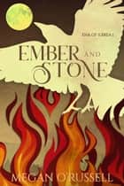 Ember and Stone ebook by Megan O'Russell
