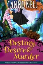 Destiny, Desire & Murder ebook by Janni Nell