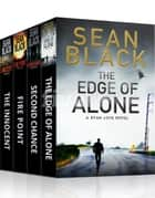 4 Ryan Lock Thrillers: The Innocent; Fire Point; The Edge of Alone; Second Chance - Ryan Lock Novels 5 - 8 電子書 by Sean Black
