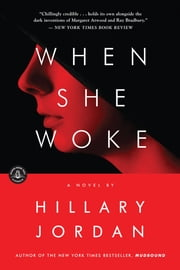 When She Woke - A Novel ebook by Hillary Jordan