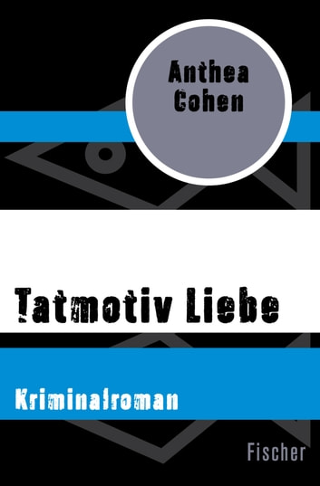 Tatmotiv Liebe - Kriminalroman ebook by Anthea Cohen