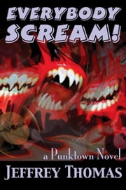 Everybody Scream! ebook by Thomas, Jeffrey