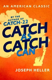 Catch As Catch Can ebook by Joseph Heller