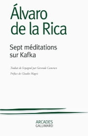 Sept méditations sur Kafka ebook by Àlvaro de La Rica,Claudio Magris