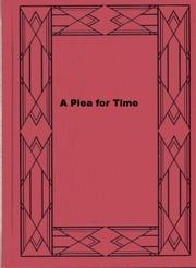 A Plea for Time ebook by Harold Adams Innis