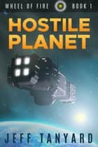 Hostile Planet ebook by Jeff Tanyard