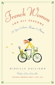 French Women for All Seasons ebook by Mireille Guiliano