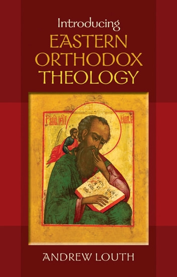 Introducing Eastern Orthodox Theology ebook by Professor Andrew Louth