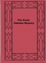 The Great Oakdale Mystery ebook by Morgan Scott