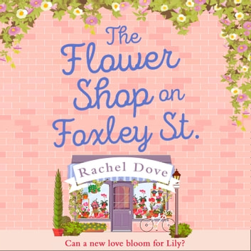 The Flower Shop on Foxley Street audiobook by Rachel Dove