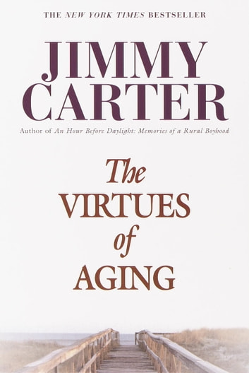 The Virtues of Aging ebook by Jimmy Carter