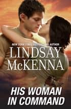 His Woman In Command ebook by Lindsay McKenna