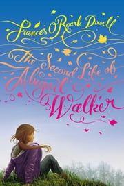 The Second Life of Abigail Walker ebook by Frances O'Roark Dowell