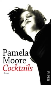 Cocktails - Roman ebook by Pamela Moore,Emma Straub
