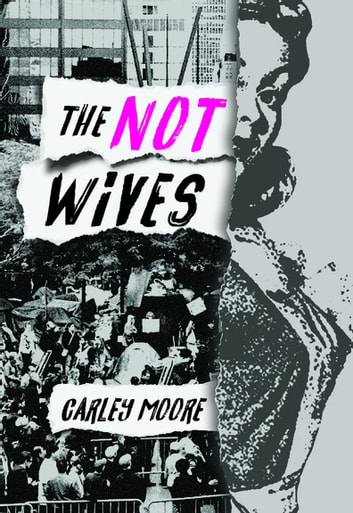 The Not Wives ebook by Carley Moore
