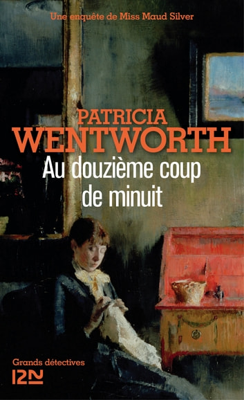 Au douzième coup de minuit ebook by Patricia WENTWORTH