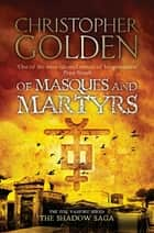 Of Masques and Martyrs - you've read game of thrones, now read this ebook by Christopher Golden
