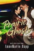 Prairie Ghosts ebook by