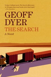 The Search - A Novel ebook by Geoff Dyer
