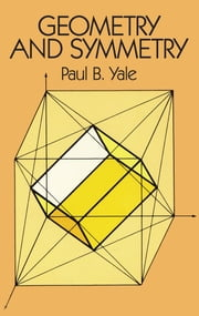 Geometry and Symmetry ebook by Paul B. Yale