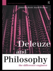 Deleuze and Philosophy - The Difference Engineer ebook by Keith Ansell-Pearson,Keith Ansell Pearson