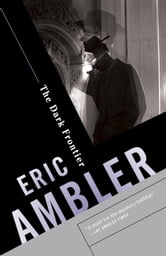 The Dark Frontier ebook by Eric Ambler