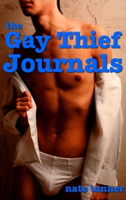 The Gay Thief Journals ebook by Nate Tanner