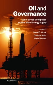 Oil and Governance - State-Owned Enterprises and the World Energy Supply ebook by David G. Victor,David R. Hults,Mark C. Thurber