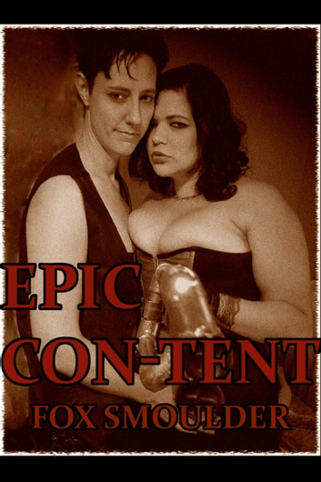 Epic Con-tent: The Anthology ebook by Fox Smoulder