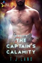 The Captain's Calamity ebook by T.J. Land